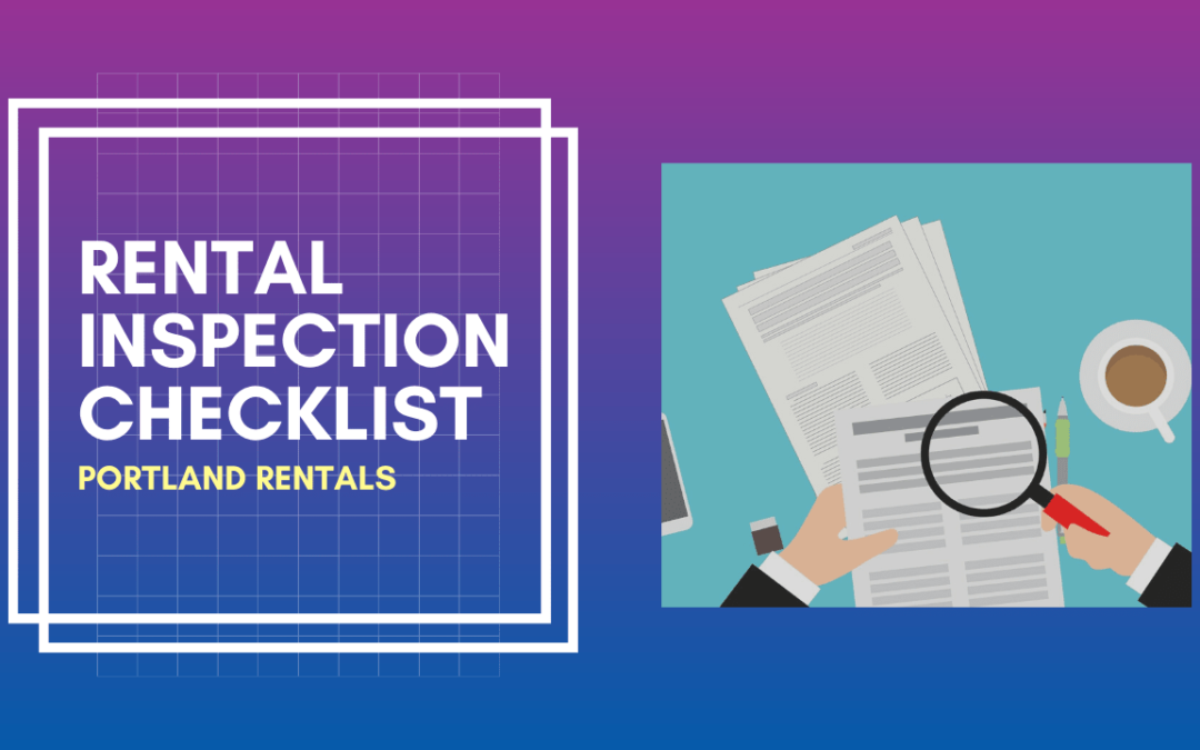 Rental Inspection Checklist – What Should You Look for in Portland Rentals?